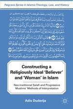 Constructing a Religiously Ideal ',Believer', and ',Woman', in Islam: Neo-traditional Salafi and Progressive Muslims' Methods of Interpretation