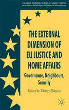 The External Dimension of EU Justice and Home Affairs: Governance, Neighbours, Security