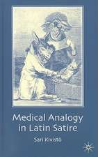 Medical Analogy in Latin Satire