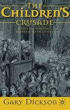 The Children's Crusade: Medieval History, Modern Mythistory