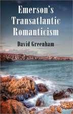 Emerson's Transatlantic Romanticism