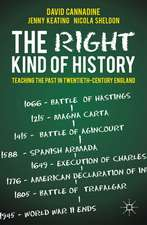 The Right Kind of History: Teaching the Past in Twentieth-Century England