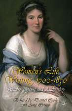 Women's Life Writing, 1700-1850: Gender, Genre and Authorship
