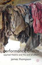 Performance Affects: Applied Theatre and the End of Effect