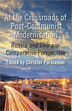 At the Crossroads of Post-Communist Modernisation: Russia and China in Comparative Perspective