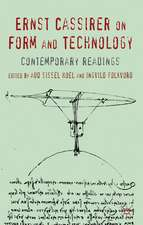 Ernst Cassirer on Form and Technology: Contemporary Readings