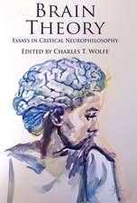 Brain Theory: Essays in Critical Neurophilosophy