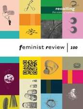 Recalling The Scent of Memory: Celebrating 100 Issues of Feminist Review: Feminist Review: Issue 100