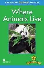 Macmillan Factual Readers: Where Animals Live