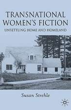 Transnational Women's Fiction: Unsettling Home and Homeland