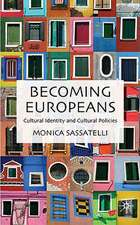 Becoming Europeans: Cultural Identity and Cultural Policies
