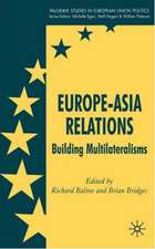 Europe-Asia Relations: Building Multilateralisms