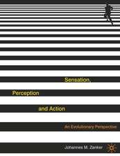 Sensation, Perception and Action: An Evolutionary Perspective