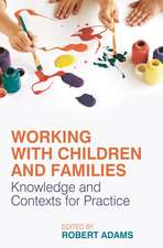 Working with Children and Families: Knowledge and Contexts for Practice