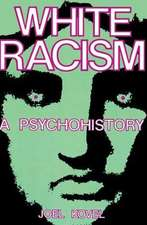 Kovel: White Racism A Psychohistory (paper)