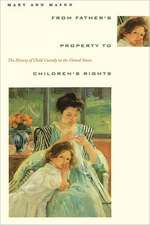 From Father′s Property to Children′s Rights – The History of Child Custody in the United States