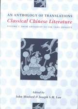 Classical Chinese Literature – An Anthology of Translations – From Antiquity to the Tang Dynasty Volume 1