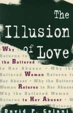 The Illusion of Love – Why the Battered Woman Returns to Her Abuser