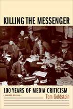 Killing the Messenger – 100 Years of Media  Criticism 2e
