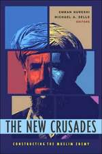 The New Crusades – Constructing the Muslim Enemy