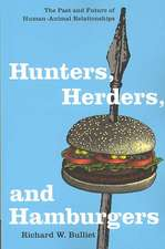 Hunters, Herders and Hamburgers – The Past and Future of Human–Animal Relationships