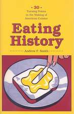 Eating History – Thirty Turning Points in the Making of American Cuisine