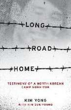 Long Road Home – Testimony of a North Korean Camp Survivor