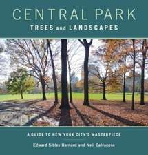Central Park Trees and Landscapes – A Guide to New York City`s Masterpiece