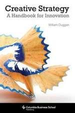 Creative Strategy – A Handbook for Innovation