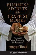 Business Secrets of the Trappist Monks – One CEO′s  Quest for Meaning and Authenticity