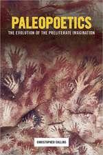Palaeopoetics – The Evolution of the Preliterate Imagination