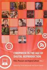 Cinephilia in the Age of Digital Reproduction – Film, Pleasure and Digital Culture, Vol 2