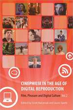 Cinephilia in the Age of Digital Reproduction – Film, Pleasure, and Digital Culture, Volume 2