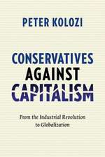 Conservatives Against Capitalism – From the Industrial Revolution to Globalization
