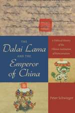 The Dalai Lama and the Emperor of China – A Political History of the Tibetan Institution of Reincarnation