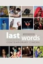 Last Words – Considering Contemporary Cinema