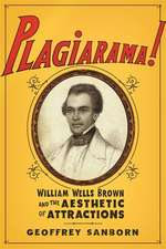 Plagiarama! – William Wells Brown and the Aesthetic of Attractions