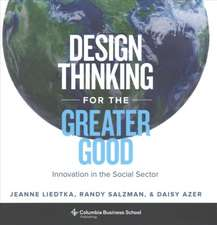 Design Thinking for the Greater Good – Innovation in the Social Sector