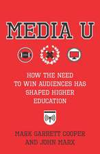 Media U – How the Need to Win Audiences Has Shaped Higher Education
