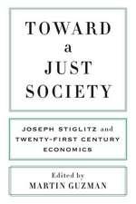 Toward a Just Society – Joseph Stiglitz and Twenty–First Century Economics