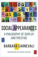 Social Appearances – A Philosophy of Display and Prestige
