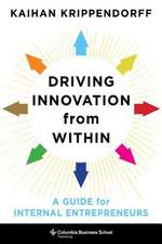 Driving Innovation from Within – A Guide for Internal Entrepreneurs