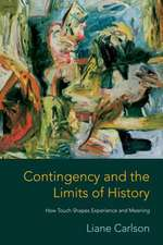 Contingency and the Limits of History – How Touch Shapes Experience and Meaning