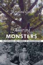Alluring Monsters – The Pontianak and Cinemas of Decolonization