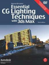 Essential CG Lighting Techniques with 3ds Max [With DVD]:  Essential Skills