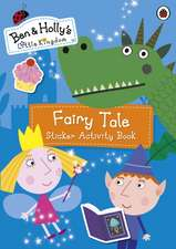 Ben and Holly's Little Kingdom Fairy Tale Sticker Activity Book