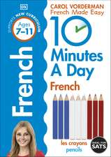 10 Minutes a Day French Ages 7-11 Key Stage 2