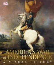 American War of Independence: A Visual History