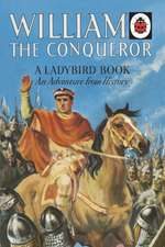 William the Conqueror: A Ladybird Adventure from History Book