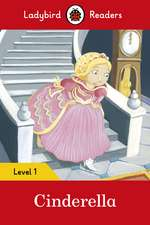 Cinderella – Ladybird Readers Level 1
